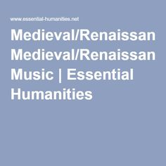 Medieval/Renaissance Music | Essential Humanities