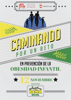 """Deporte y la salud es un compromiso esencial para el PMD de Puertollano y """"caminando por un reto"""" es un evento """"en prevención de la obesidad infantil"""" que abrazaron con ilusión ya que cada año suman los km andados en un día de caminata para sumarlos en dirección a una ciudad concreta. En este caso fue Salvador de Bahía, en Brasil, de ahí los colores propios del cartel. Salvador, Brazil, Childhood Obesity, Engagement, City, Poster, Health, Sports, Savior"""