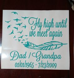 Fly High Until We Meet Again Car Decal, Remembrance Decal, In Loving Memory Decal by MelissasVinylDesigns Dad Tattoos, Future Tattoos, Cool Tattoos, Tatoos, In Loving Memory Tattoos, Grandpa Tattoo, Rip Tattoo, Memory Pillows, Memorial Tattoos