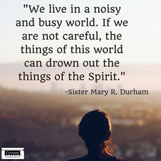 We live in a noisy and busy. If we are not careful, the things of this world can drown out the things of the spirit. Gospel Quotes, Mormon Quotes, Lds Quotes, Religious Quotes, Uplifting Quotes, Quotable Quotes, Great Quotes, Jesus Quotes, Spiritual Thoughts