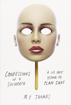 Confessions of a Sociopath: A Life Spent Hiding in Plain Sight by M.E. Thomas http://www.amazon.com/dp/0307956644/ref=cm_sw_r_pi_dp_8MRNvb1N08WHX