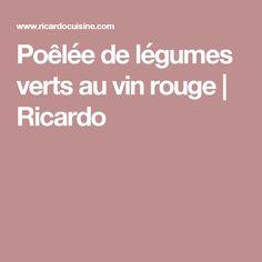 Poêlée de légumes verts au vin rouge | Ricardo