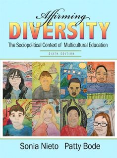 Affirming Diversity: The Sociopolitical Context of Multicultural Education (6th Edition)