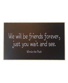 We Will Be Friends Forever Winnie Pooh. This quote is so cute especially because it came from Winnie The Pooh! Best Friend Quotes, My Best Friend, Friendship Words, Winnie The Pooh Quotes, Disney Quotes, Cute Quotes, Friends Forever, Favorite Quotes, I Am Awesome