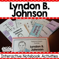 Lyndon B. Johnson-This packet was created to provide hands- on activities for your Lyndon B. Johnson unit.  These activities are perfect for interactive notebooking or can be stored in the provided Historical People Pocket. Each activity comes with a projectable copy to make it easier to complete with the students.