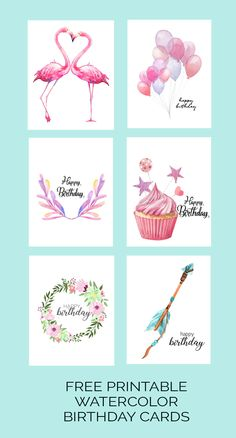 Free Printable Watercolor Birthday Cards {Flamingo, Balloons, Leaf, Cupcake, Wreath and Arrow} Get these sweet boho chic birthday cards - downloadable!