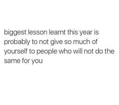 the biggest lesson i have ever learned Real Quotes, Mood Quotes, True Quotes, Quotes To Live By, Motivational Quotes, Inspirational Quotes, True Words, Lessons Learned, Favorite Quotes