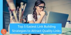 Top 5 Easiest Link Building Strategies to Attract Quality Links In 2019 Market Research, Search Engine Optimization, Attraction, Social Media, Marketing, This Or That Questions, Building, Link, Seo