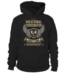 """# Vocational Coordinator SuperPower .    I'm a Vocational Coordinator What's Your SuperPower? Special Offer, not available anywhere else!Available in a variety of styles and colorsBuy yours now before it is too late! Secured payment via Visa / Mastercard / Amex / PayPal / iDeal How to place an order  Choose the model from the drop-down menu Click on """"Buy it now"""" Choose the size and the quantity Add your delivery address and bank details And that's it!"""