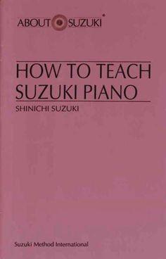 How to Teach Suzuki Piano (About Suzuki)
