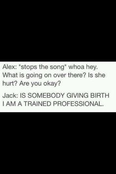 I do love that Alex stopped the song because someone was hurt, but jack, omg