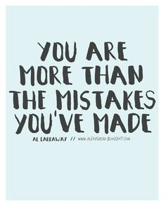 You are more than the mistakes you've made! // Al Carraway LDS Quote