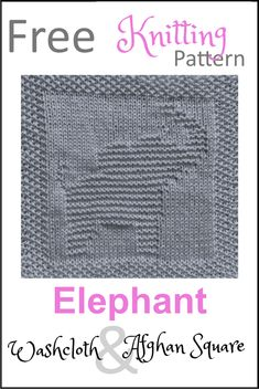 Free knitting pattern for elephant washcloth dishcloth afghan square. Lots of other patterns available too - afghan square, washcloth, animals, alphabet Baby Knitting Patterns, Knitted Dishcloth Patterns Free, Free Baby Blanket Patterns, Knitted Washcloths, Knit Dishcloth, Afghan Patterns, Free Knitting, Simple Knitting, Knitting Toys