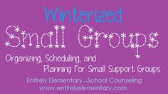 Great post by Entirely Elementary School Counseling- how to organize and implement small groups