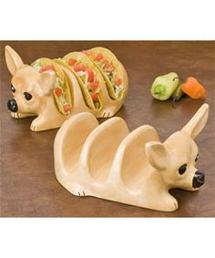 Chihuahua Taco Holders: Until 2 seconds ago, I had no idea these existed. Now that I do, MY LIFE CANNOT BE COMPLETE WITHOUT THEM.