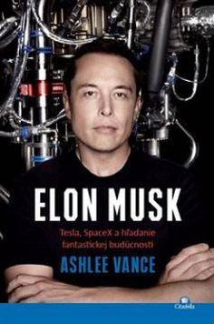 Vance Ashlee: Elon Musk