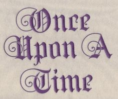Once Upon A Time Machine Embroidery Font. $2.95, via Etsy.