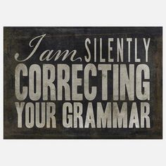 Correcting Your Grammar is a digital print from The Artwork Factory that celebrates a small dose of sarcasm with a quote from Oscar Wilde.