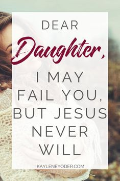 Are you a Christian mom who longs to point her daughter to Jesus? Here's how to remind her that despite your imperfection, Jesus is perfect and God will not fail her! It's a biblical faith that will encourage her towards spiritual growth. Christian Kids, Christian Families, Christian Faith, Christian Living, Family Scripture, Mom Prayers, Dear Daughter, Raising Girls, Prayer For You