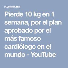 Pierde 10 kg en 1 semana, por el plan aprobado por el más famoso cardiólogo en el mundo - YouTube