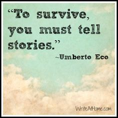 Brand Storytelling To survive, you must tell stories. - Umberto Eco
