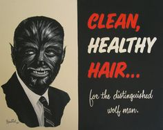 Clean, Healthy Hair .... for the distinguished wolf man - werewolf hair care werewolves wolfman hairy furry Halloween #getsome
