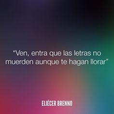 Ven entra que las letras no muerden aunque te hagan llorar Eliécer Brenno  La Causa http://ift.tt/2ggOU9J  #llorar #quotes #writers #escritores #EliecerBrenno #reading #textos #instafrases #instaquotes #panama #poemas #poesias #pensamientos #autores #argentina #frases #frasedeldia #CulturaColectiva #letrasdeautores #chile #versos #barcelona #madrid #mexico #microcuentos #nochedepoemas #megustaleer #accionpoetica #colombia #venezuela