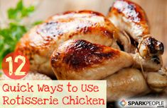 A Dozen Quick Ways to Use a Store-Bought Rotisserie Chicken | via @SparkPeople #dinner #recipe