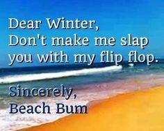 Dear Winter quotes quote winter snow cold funny quotes humor winter quotes i hate winter