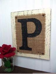 DIY - Paint rough up some wood (not too heavy- thick) Buy some Burlap from the Fabric Store, Create a Stencil or go to the Office Supply store have them blow up a letter then you cut it out for your stencil. Use Spray paint or acrylic paint. Burlap Crafts, Wood Crafts, Diy And Crafts, Diy Projects To Try, Wood Projects, Craft Projects, Craft Ideas, Decor Ideas, Painting Burlap