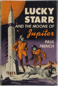 Lucky Starr and the Moons of Jupiter is the fifth novel in the Lucky Starr series, six juvenile science fiction novels by Isaac Asimov that originally appeared under the pseudonym Paul French. The novel was first published by Doubleday & Company in Fantasy Book Covers, Fantasy Books, Sci Fi Fantasy, Pulp Fiction Art, Science Fiction Books, Fiction Novels, Pulp Art, Perry Rhodan, Ligne Claire