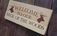 """Rustic Hunting Welcome Sign """"Weclome to our Neck of the Woods"""" Cabin Lake House Cottage Decor from AndTheSignSays on Etsy. Saved to Home Decor Signs. Home Decor Signs, Diy Signs, Diy Home Decor, Room Decor, Country Decor, Rustic Decor, Country Living, Country Man Cave, Farmhouse Decor"""