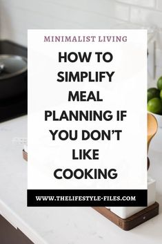 5 tips to simplify meal planning ///  minimalism / simplify your life / meal planning / healthy living tips / organizing / organize your life / frugal hacks / minimalist tips / zero waste #minimalist #mealplanning