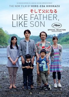 Like Father, Like Son (そして父になる Soshite Chichi ni Naru) is a 2013 Japanese drama film directed by Hirokazu Koreeda.  It was nominated for the Palme d'Or at the 2013 Cannes Film Festival. It won the Jury Prize