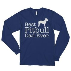 Best Pitbull Dad Ever Long sleeve (unisex) Dog Lover Gift T-Shirt