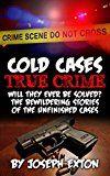 Free Kindle Book -   Cold Cases True Crime: Will They Ever Be Solved? The Bewildering Stories Of The Unfinished Cases (Missing Persons, Serial Killers, Bizarre True Stories, ... Police Stories, True Crime Stories Book 1) Check more at http://www.free-kindle-books-4u.com/biographies-memoirsfree-cold-cases-true-crime-will-they-ever-be-solved-the-bewildering-stories-of-the-unfinished-cases-missing-persons-serial-killers-bizarre-true-stories-police-st/