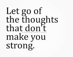 Let go, be strong, light, truth, life, quote, inspiration