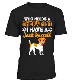 "# Who Needs a Therapist I Have a Jack Russell Funny Shirts .  Special Offer, not available in shops      Comes in a variety of styles and colours      Buy yours now before it is too late!      Secured payment via Visa / Mastercard / Amex / PayPal      How to place an order            Choose the model from the drop-down menu      Click on ""Buy it now""      Choose the size and the quantity      Add your delivery address and bank details      And that's it!      Tags: Jack Russell Terrier…"