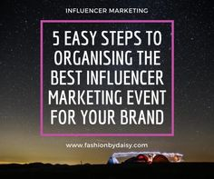 Influencer Marketing: 5 easy ways to organise an influencer marketing event....Instagram: @itsmaryamsalam