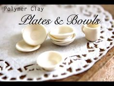 Bowls & Plates ~ Polymer Clay Tutorial - YouTube