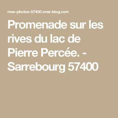 Promenade sur les rives du lac de Pierre Percée. - Sarrebourg 57400