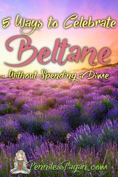 5 Ways to Celebrate Beltane from PennilessPagan.com #Pagan #Wiccan #Beltane #May #Sabbat