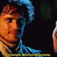"""Goodnight, Mistress Beauchamp"" Do ye not know that, Sassenach."