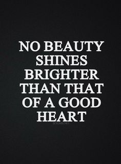 cool Bible Inspirational Quotes: Good Heart Shines Brighter than Beauty