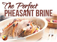 The Perfect Pheasant Brine > Pheasant For Dinner Wild Game Recipes, Meat Recipes, Chicken Recipes, Dinner Recipes, Quail Recipes, Holiday Recipes, Wild Pheasant Recipe, Pheasant Recipes, Cooking Tips