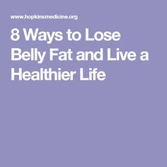 8 Ways to Lose Belly Fat and Live a Healthier Life