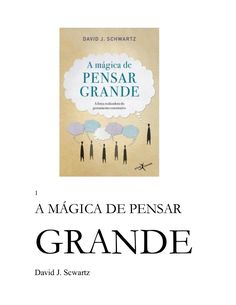 1 A MÁGICA DE PENSAR GRANDE David J. Scwartz