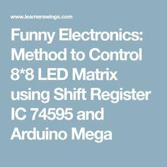 Funny Electronics: Method to Control 8*8 LED Matrix using Shift Register IC 74595 and Arduino Mega