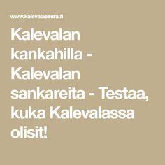 Kalevalan kankahilla - Kalevalan sankareita - Testaa, kuka Kalevalassa olisit!