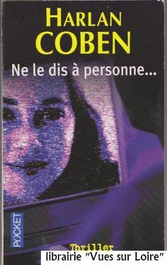 """Ne le dis à personne - Harlan COBEN """"Votre femme a été tuée par un serial killer. Huit ans plus tard, vous recevez son visage, filmé en temps réel au milieu d'une foule."""" http://petitlien.fr/7l7r"""